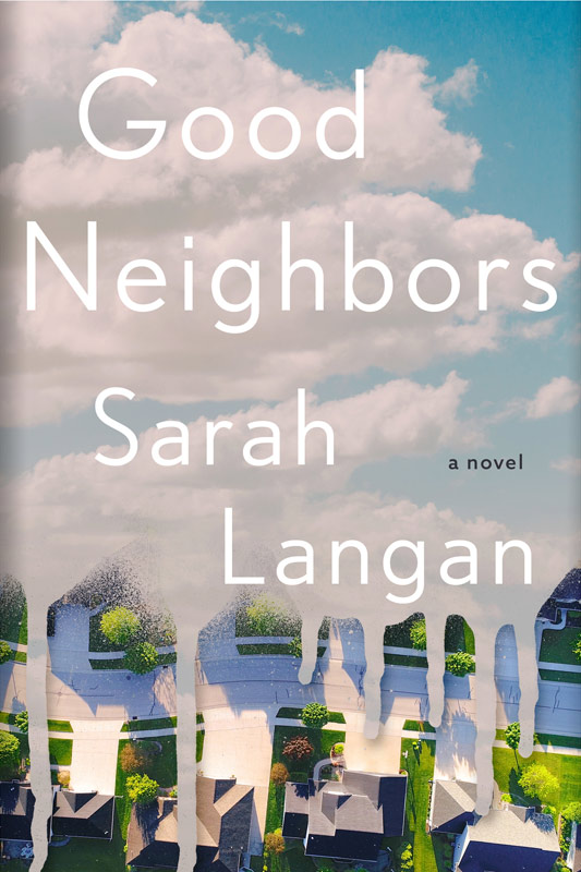 Cover of Good Neighbors, A Novel by Sarah Langan